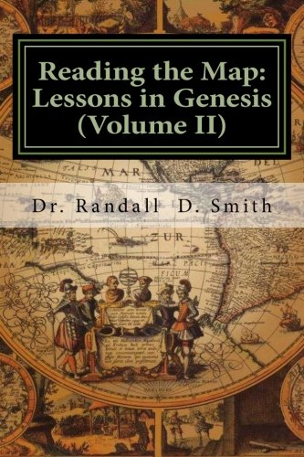 9780692253373: Reading the Map: Lessons in Genesis (Volume II) (Principle Approach to the Bible)