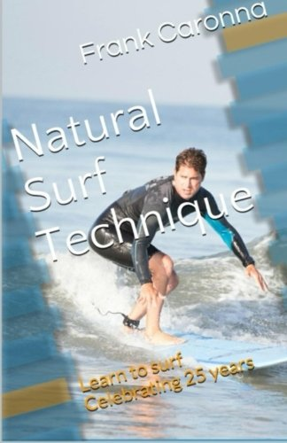 9780692253847: Natural Surf Technique: Celebrating 25 years