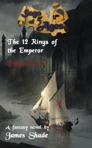 9780692254028: Saga of 5 Ages: The 12 Rings of the Emperor - Tales 3 & 4