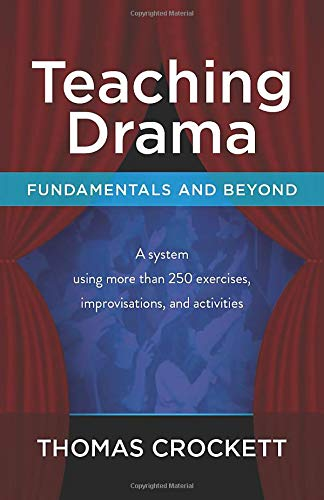 9780692254035: Teaching Drama: Fundamentals and Beyond: A System Using more than 250 Exercises, Improvisations and Activities