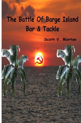 9780692254042: The Battle of Barge Island Bar & Tackle (Scare Johnson) (Volume 1)