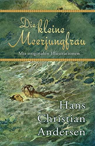 Die kleine Meerjungfrau (Mit originalen Illustrationen) (German: Hans Christian Andersen