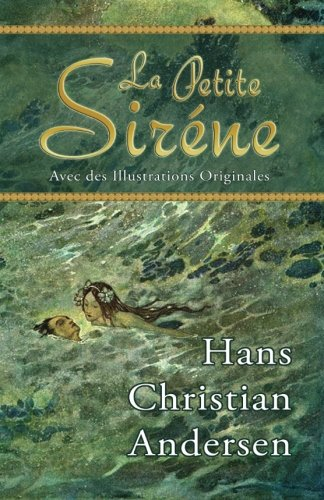 La Petite Siréne (Avec des Illustrations Originales): Hans Christian Andersen