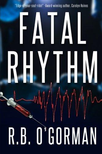 9780692254660: Fatal Rhythm: A Medical Thriller and Christian Mystery (Texas Medical Center Mystery) (Volume 1)