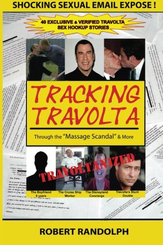 9780692254745: Tracking Travolta: Through The Massage Scandal & More: Volume 1