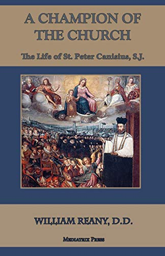 9780692254875: A Champion of the Church: The Life of St. Peter Canisius, S.J.