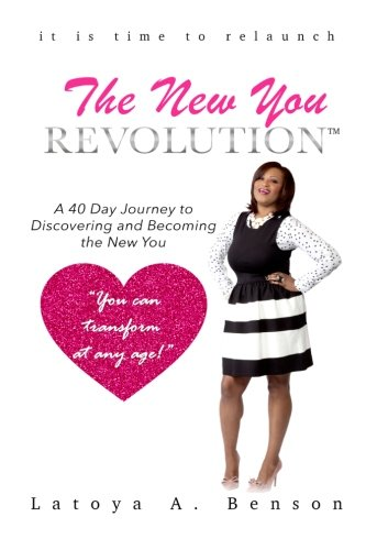 9780692255131: The New You Revolution: A 40 Day Journey to Discovering and Becoming the New You