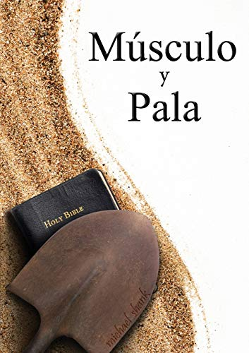 9780692256008: Muscle and a Shovel Spanish Version (Musculo y Pala) (Spanish Edition)