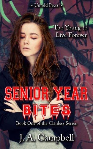 9780692256077: Senior Year Bites (The Clanless) (Volume 1)