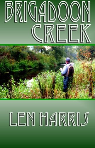 Brigadoon Creek (Paperback or Softback): Harris, Len
