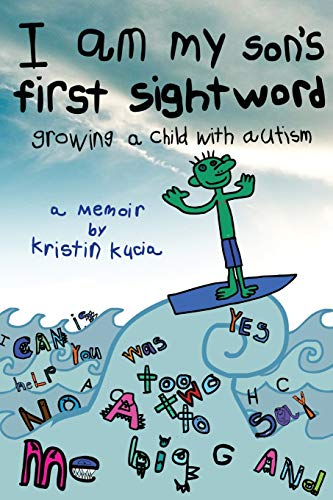 9780692256879: I Am My Son's First Sightword: growing a child with autism
