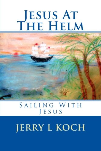 9780692257647: Jesus At The Helm