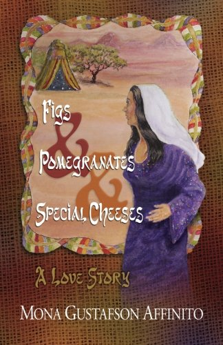 9780692257883: Figs & Pomegranates & Special Cheeses: A Love Story