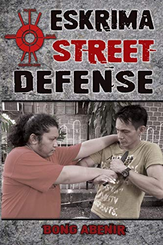 9780692257951: Eskrima Street Defense: Practical Techniques for Dangerous Situations