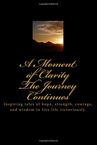 A Moment of Clarity: The Journey Continues: Dawn M. Lightsy;