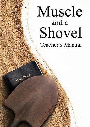 9780692259559: Muscle and a Shovel Bible Class Teacher's Manual
