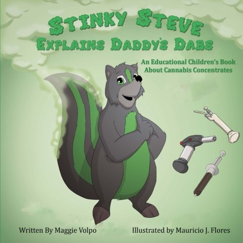 9780692260111: Stinky Steve Explains Daddy's Dabs: An Educational Children's Book about Cannabis Concentrates: 2