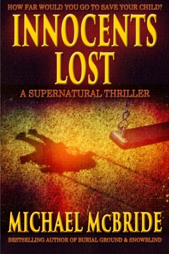 Innocents Lost: A Supernatural Thriller: Michael McBride