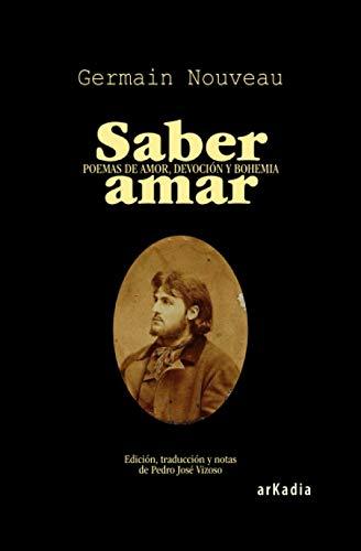 Saber amar: Poemas de amor, devoción y bohemia (1872-1891) (Spanish Edition): Germain ...
