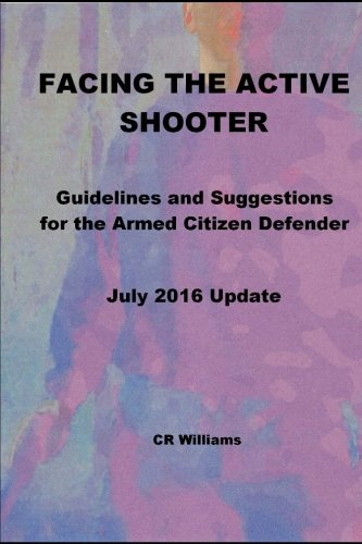 9780692260869: Facing the Active Shooter: Guidelines for the Armed Citizen Defender