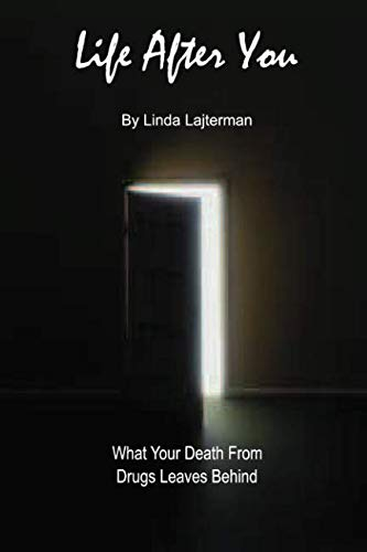 9780692260883: Life After You: What Your Death from Drugs Leaves Behind