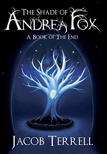 9780692261750: The Shade of Andrea Fox: A Book of the End