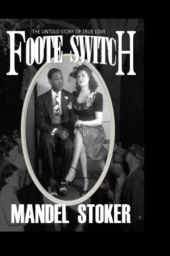 9780692262085: Foote Switch: An Untold Love Story