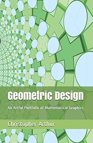 9780692262344: Geometric Design: An Artful Portfolio of Mathematical Graphics