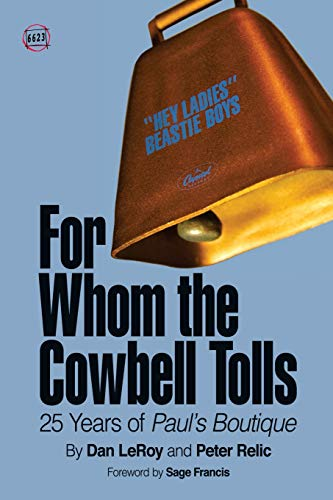 9780692262375: For Whom the Cowbell Tolls: 25 Years of Paul's Boutique (66 & 2/3) (Volume 2)