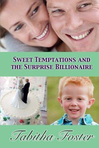 9780692262771: Sweet Temptations and the Surprise Billionaire