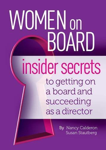 Women On Board: Insider Secrets to Getting on a Board and Succeeding as a Director: Stautberg, ...