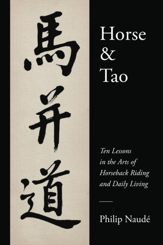 9780692263204: Horse & Tao: Ten Lessons in the Arts of Horseback Riding and Daily Living