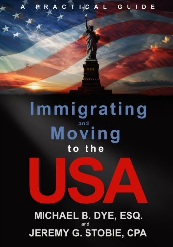 9780692263310: Immigrating and Moving to the USA: A Practical Guide