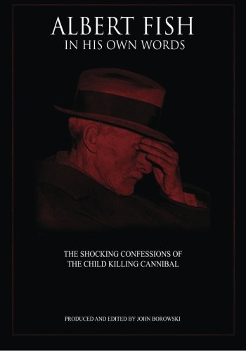 9780692263754: Albert Fish In His Own Words: The Shocking Confessions of the Child Killing Cannibal