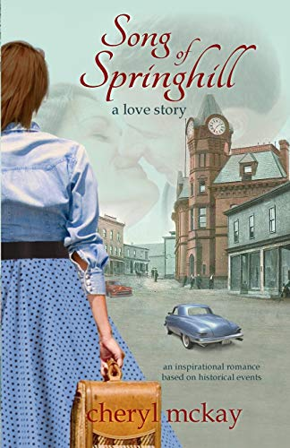 9780692265086: Song of Springhill - a love story: an inspirational romance based on historical events