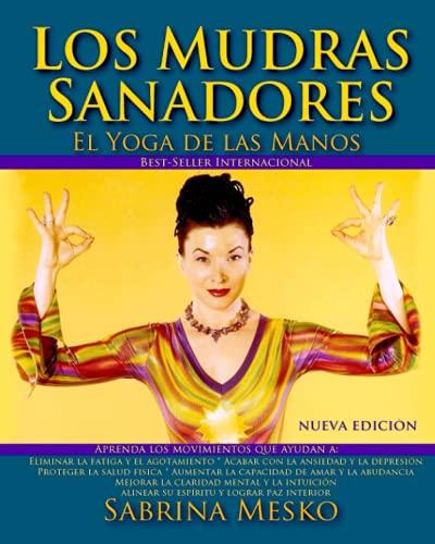 9780692265116: Los MUDRAS Sanadores: El yoga de las manos (Spanish Edition)