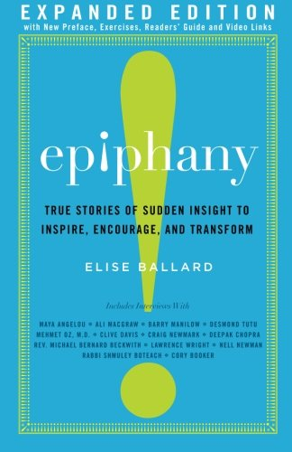9780692265451: Epiphany: True Stories of Sudden Insight to Inspire, Encourage and Transform, Expanded Edition: 1