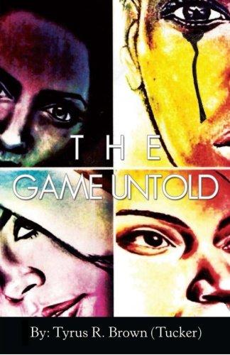 The Game Untold: Tyrus Rashod Brown
