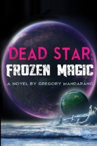 9780692267578: Dead Star: Frozen Magic