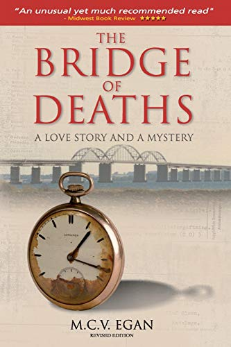 The Bridge of Deaths; Revised Edition: A Love Story And A Mystery: V. Egan, M. C.