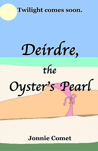 9780692268872: Deirdre, the Oyster's Pearl (Deirdre, the Wanderer) (Volume 2)