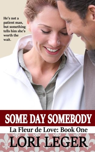 9780692269824: Some Day Somebody: La Fleur de Love: Book One: 1