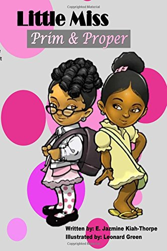 Little Miss Prim & Proper (Paperback or: Kiah-Thorpe, E. Jazmine