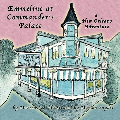9780692271049: Emmeline at Commander's Palace: An Adventure in New Orleans