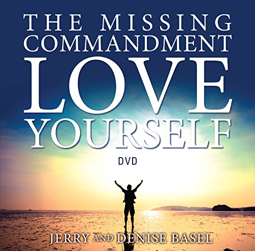 The Missing Commandment: Love Yourself (companion Study Guide sold separately): J & D ...
