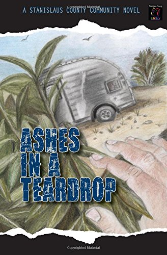 Ashes in a Teardrop: A Stanislaus County: 15 Stanislaus County