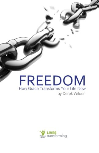 9780692272855: Freedom: How Grace Transforms Your Life Now