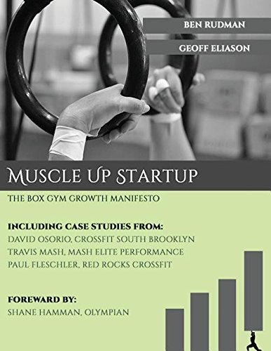9780692273579: Muscle Up Startup: The Box Gym Growth Manifesto