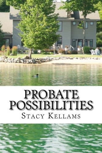 9780692273784: Stacy Kellams' Probate Possibilities: Welcome to the World of Unlimited Opportunity
