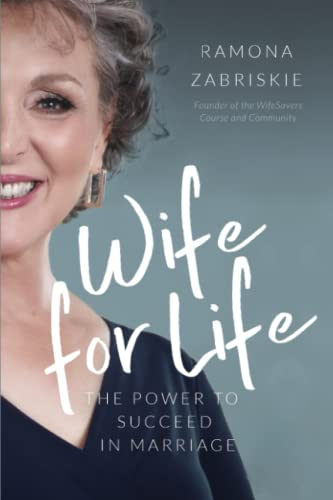 Wife for Life: The Power to Succeed in Marriage: Zabriskie, Ramona